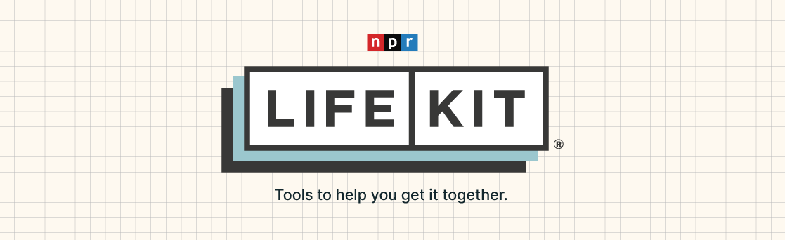Life Kit — Tools to help you get it together.