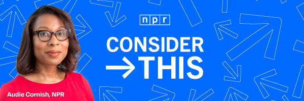 NPR's Consider This podcast